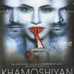 Khamoshiyan; Silences Have Secrets